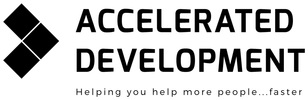 Accelerated Development - helping you help more people...faster